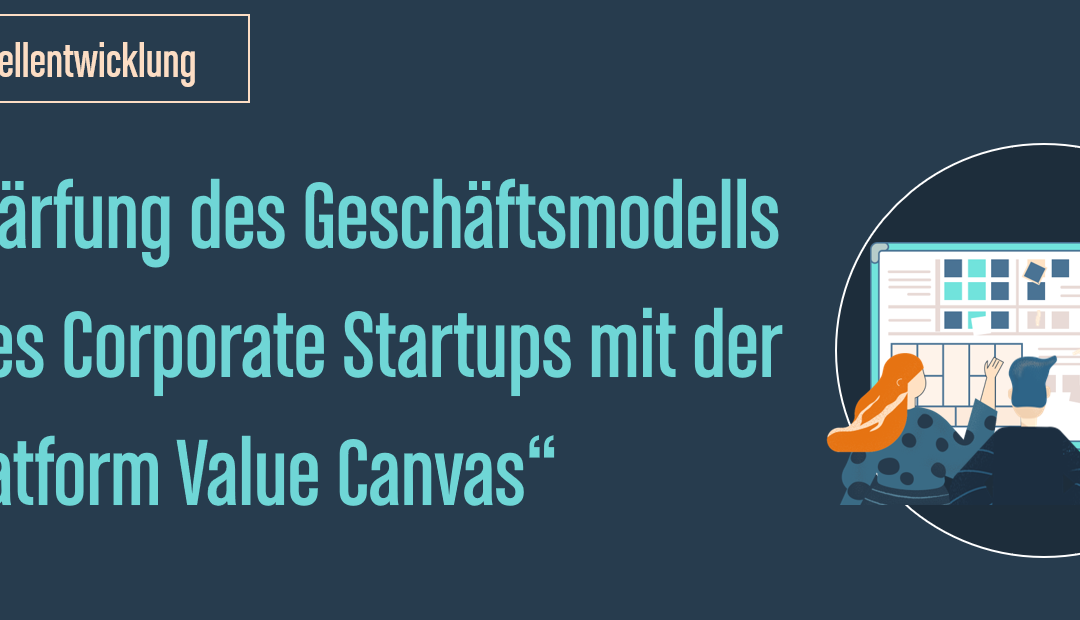 CASE STUDY – Geschäftsmodellentwicklung